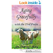 Aging Gracefully with the 23rd Psalm - Kindle edition by Dr. Sharon V. King. Religion & Spirituality Kindle eBooks @ Amazon.com.