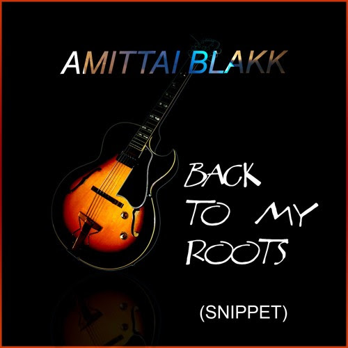 Back To My Roots (SNIPPET) by Amittai Blakk