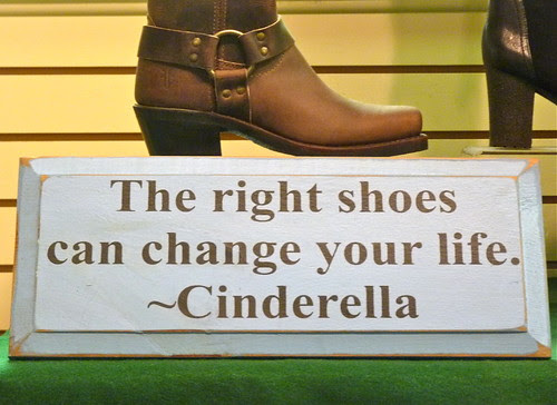 The right shoes can change your life. ~ Cinderella by Angie Naron