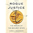 Amazon.ca: Buying Choices: Rogue Justice: The Making of the Security State