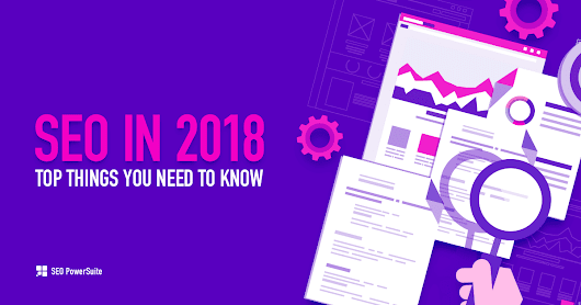 SEO in 2018: The Ultimate Guide to Rockin' It