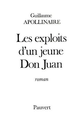 Guillaume Apollinaire : Les exploits d'un jeune Don Juan pauvert