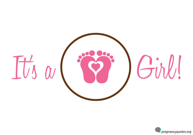 Its A Girl 2 Pregnancy Quotes Pregnancy Quotes