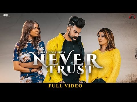 Never Trust Gurneet Dosanjh Lyrics New Song Mp3 Download 2020 | A1laycris