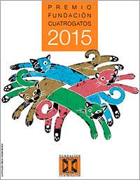 Premios Fundación Cuatrogatos 2015