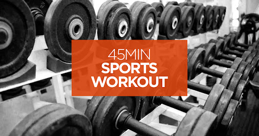 The 45min Sports Workout