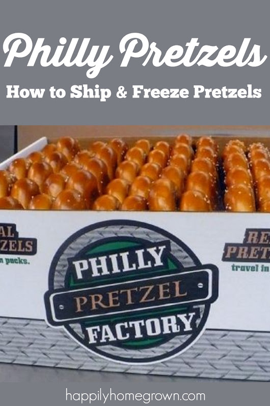 Philly Pretzels | How to Ship and Freeze Pretzels - Happily Homegrown
