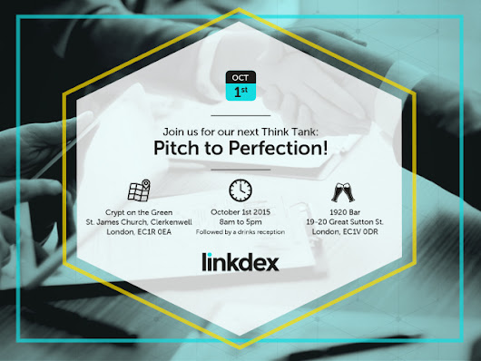 Linkdex Think Tank 'Pitch to Perfection'