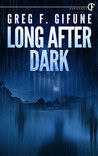 Long after Dark