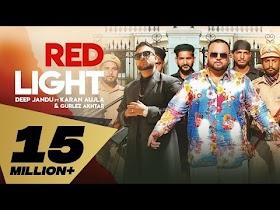 Red Light (Full Video) Deep Jandu Feat. Karan Aujla I Gurlez Akhtar   Latest Punjabi Song 2019