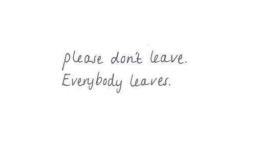 Everyone Leaves Me Quotes
