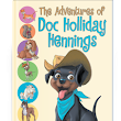 A chat with TK Bethea on THE ADVENTURES OF DOC HOLLIDAY HENNGINGS