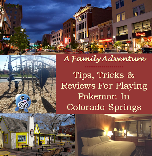 A Family Adventure - Tips For Playing Pokemon In Colorado Springs