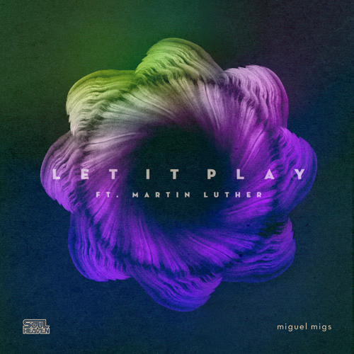 Miguel Migs feat. Martin Luther 'Let It Play' (Migs Salted Vocal Edit) (Edit)