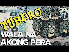 Wala Na Akong Pera by Tubero [Official Lyric Video]