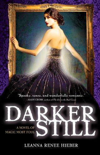 Darker Still: A Novel of Magic Most Foul by Leanna Renee Hieber