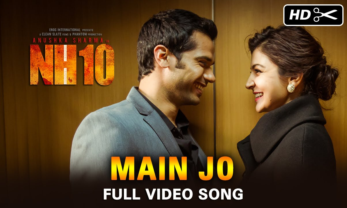 MAIN JO SONG LYRICS & VIDEO | NH10 | NAYANTARA BHATKAL | SAVERA MEHTA