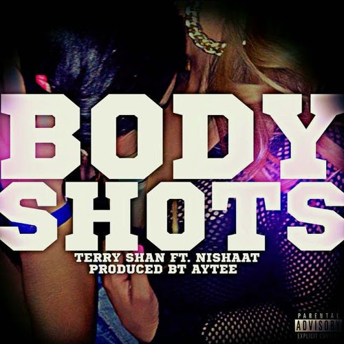 Body Shots (CDQ) Feat. Nishaat by Terry Shan
