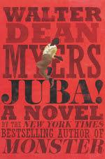 Juba: A Novel by Walter Dean Myers