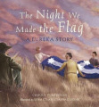 The Night We Made the Flag: A Eureka Story