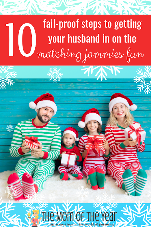 How to Get Your Husband to Wear Matching Family Christmas Jammies in 10 Easy Steps - The Mom of the Year