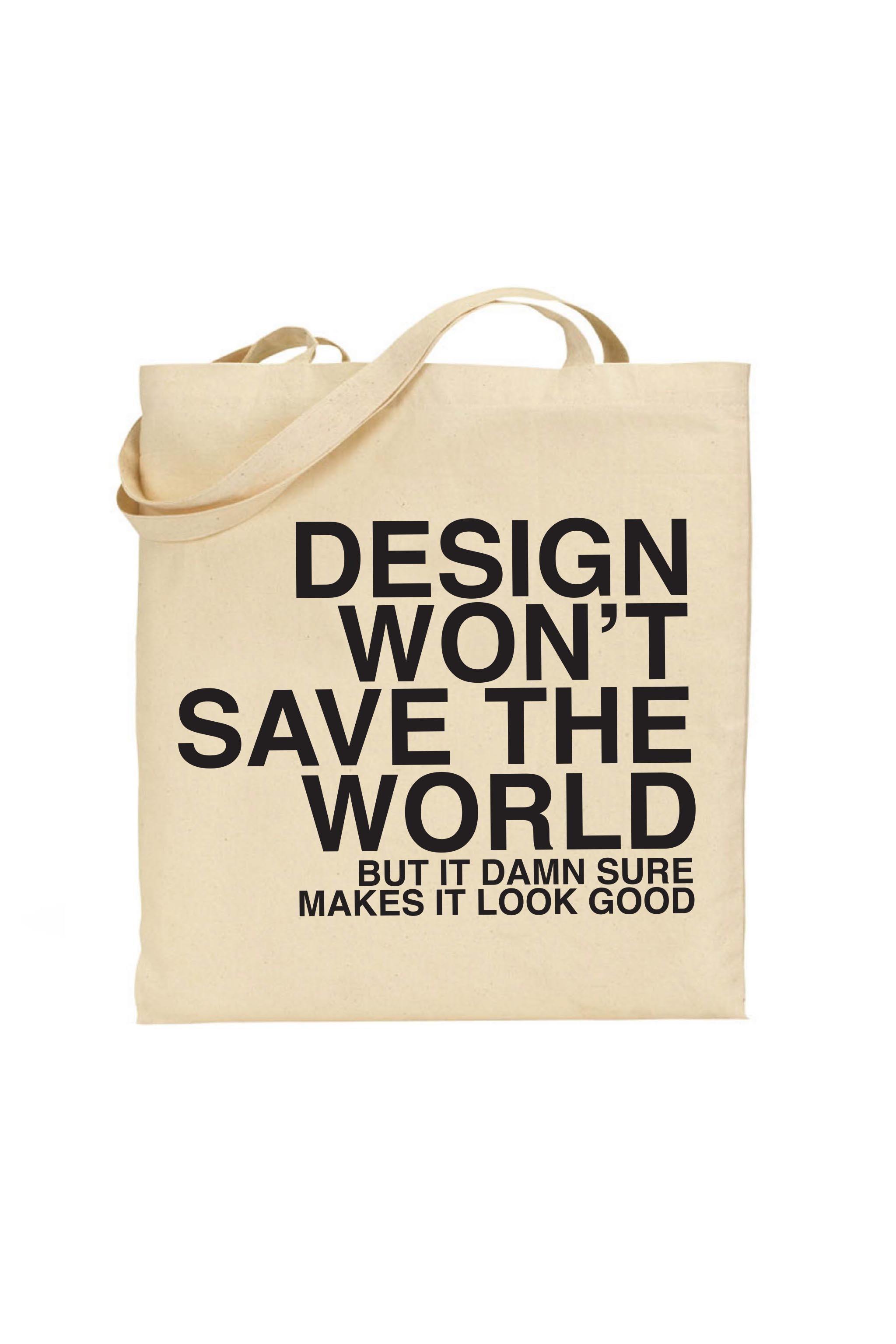 Tote Bag Design Wont Save The World