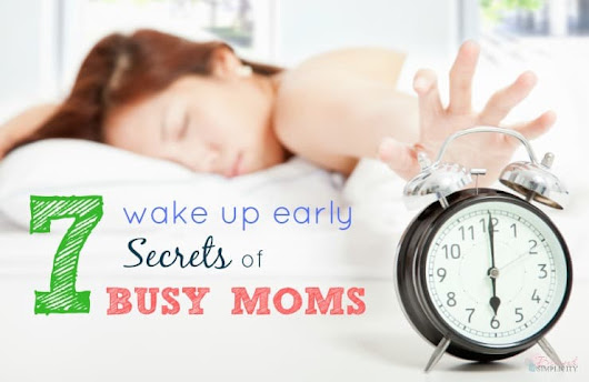Seven Wake Up Early Secrets of Busy Moms - Blessed Simplicity