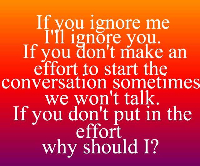 If You Choose To Ignore Me Quotes Gowndressestrend