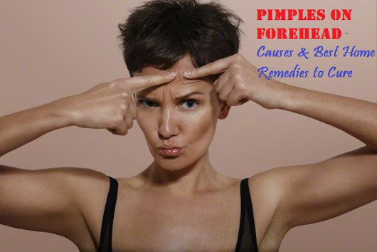 Pimples on Forehead - Causes & Best Home Remedies to Cure - Stylish Walks