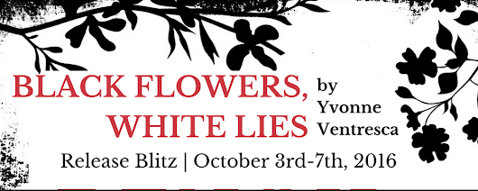 Release+Giveaway | BLACK FLOWERS, WHITE LIES by @YvonneVentresca @skyponypress #YAlit
