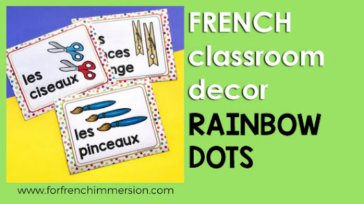 French Classroom Decor Rainbow Dots - For French Immersion