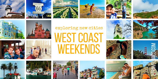 West Coast Weekend trips: exploring new cities one weekend at a time