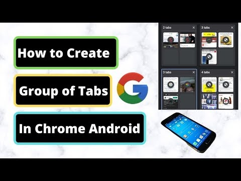 How to Create Group of Tabs in Chrome from Your Android Phone or Android Device