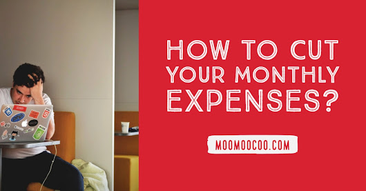 How to Cut your Monthly Expenses.