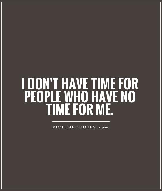 No Time Quotes No Time Sayings No Time Picture Quotes