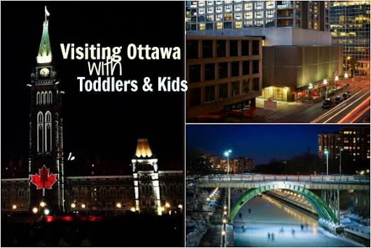 Visiting Ottawa with Toddlers and Kids | Have Baby Will Travel