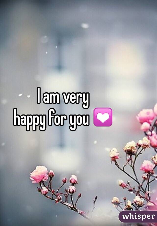 I Am Very Happy For You