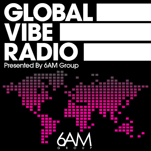 Global Vibe Radio 013: August 2013 Clyde Harris (6AM Group Asia)