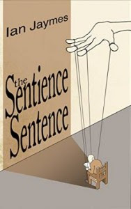 The Sentience Sentence by Ian Jaymes