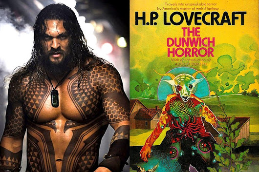 Aquaman Owes a Lot to H.P. Lovecraft. It's Also His Worst Nightmare.