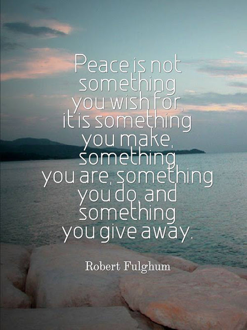Spread Love 96 Peace Is Not Something You Wish For It Is