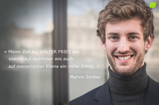 Praktikum WALTER FRIES | Interview mit Marvin Zimber