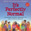 It's Perfectly Normal: A book about changing bodies, growing up, sex, and sexual heatlh