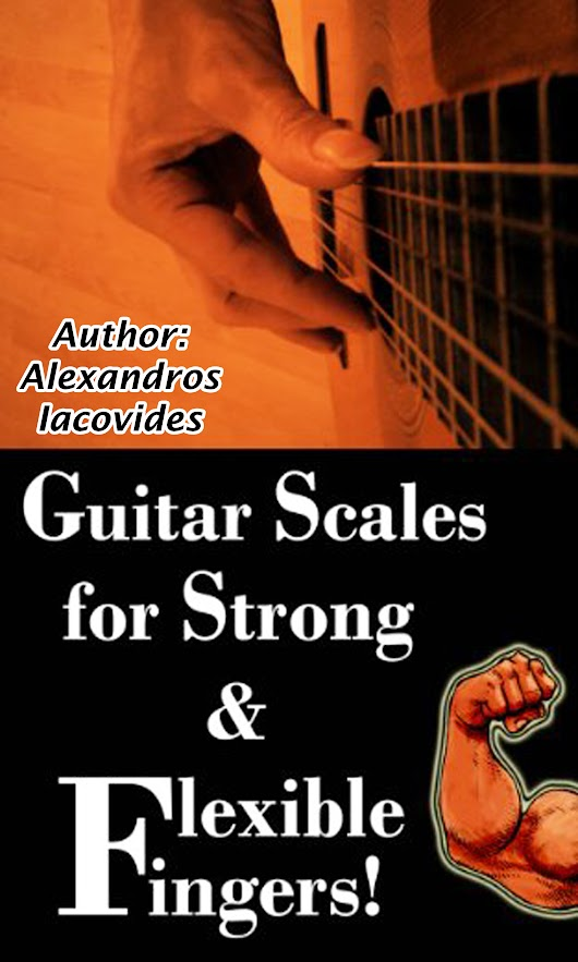 Guitar Scales for Strong & Flexible Fingers!