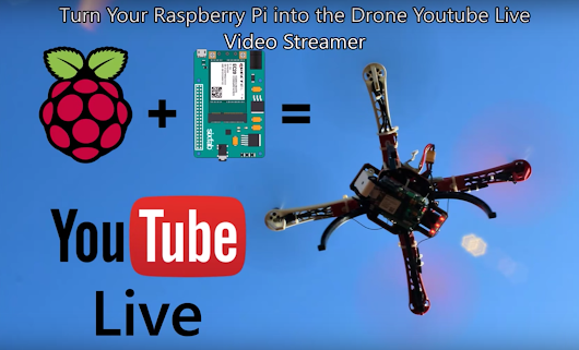 Live-streaming YouTube Drone - Raspberry Pi