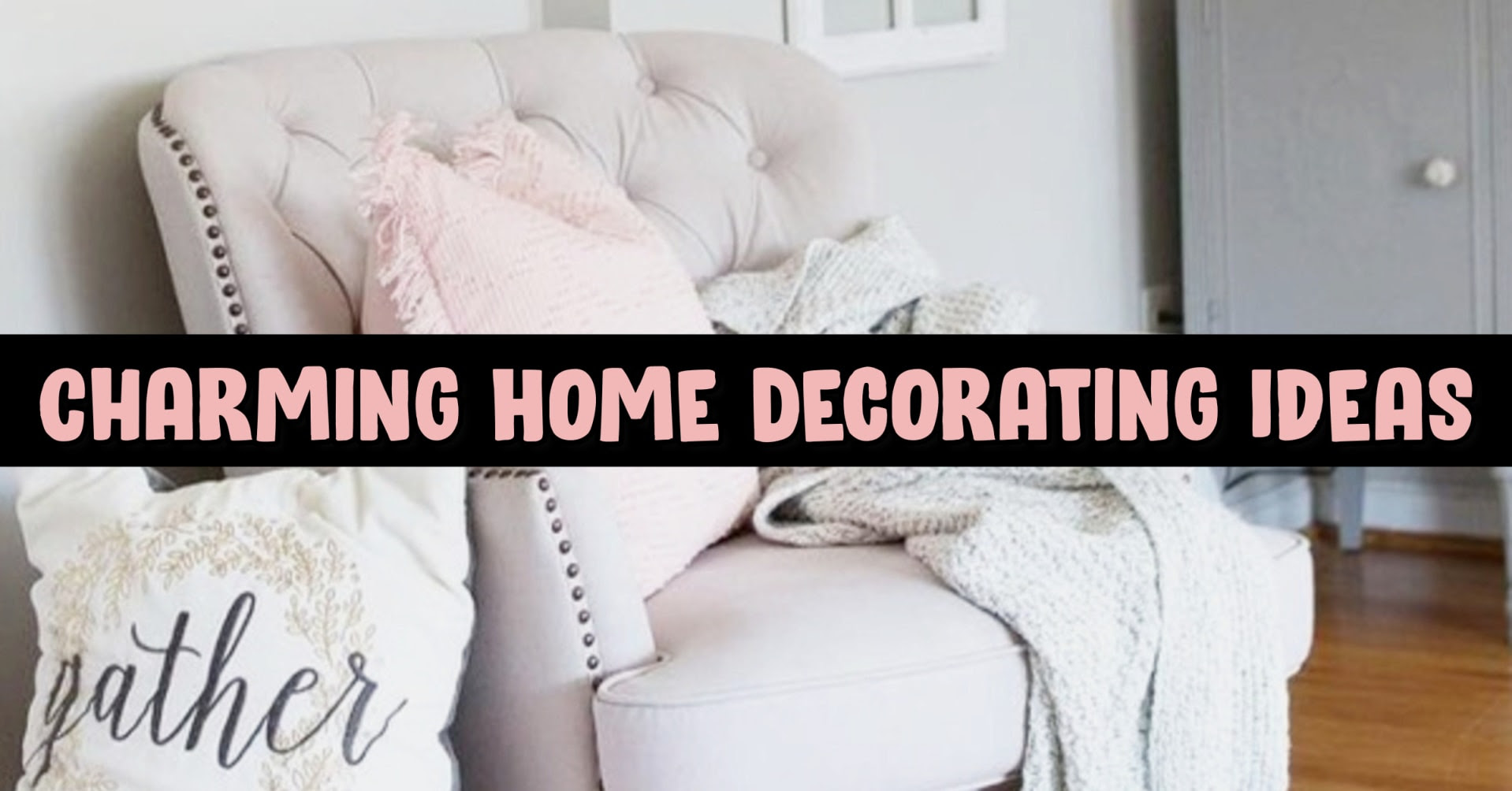 Home Decor on a Budget - Charming and Cozy DIY House Decorating