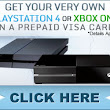 Enter to Win a brand New Playstation4 or Xbox!