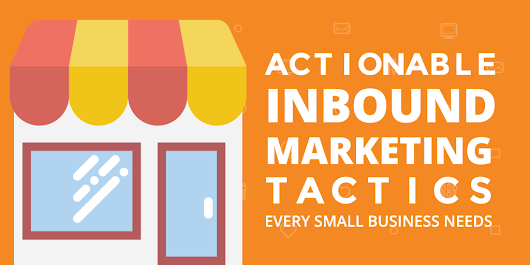 15 Actionable Inbound Marketing Tactics Every Small Business Needs
