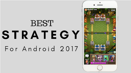 7 Best Strategy Games for Android in 2017 | Techy Ways
