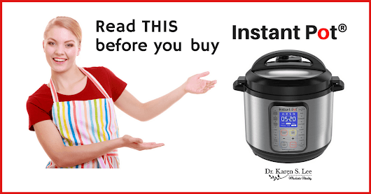 Read THIS before you buy Instant Pot